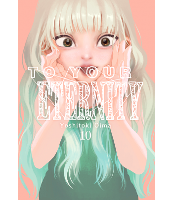 To your Eternity Nº 10