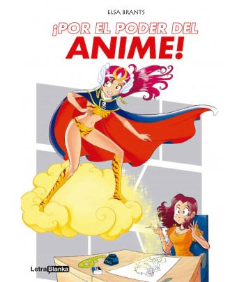 ¡Por el poder del anime!