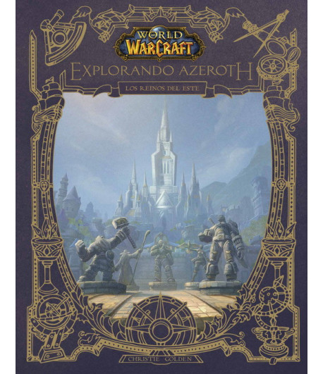 World of Warcraft: Explorando Azeroth (Los Reinos del Este)