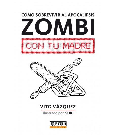 Cómo sobrevivir al apocalipsis zombi con tu madre